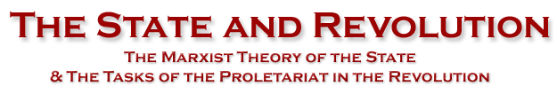 The State and Revolution: The Marxist Theory of the State and the Tasks of the Proletariat    in the Revolution