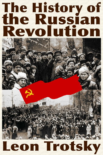 Leon Trotsky's The History of the Russian Revolution