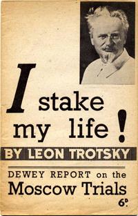 Leon Trotsky: I Stake My Life!