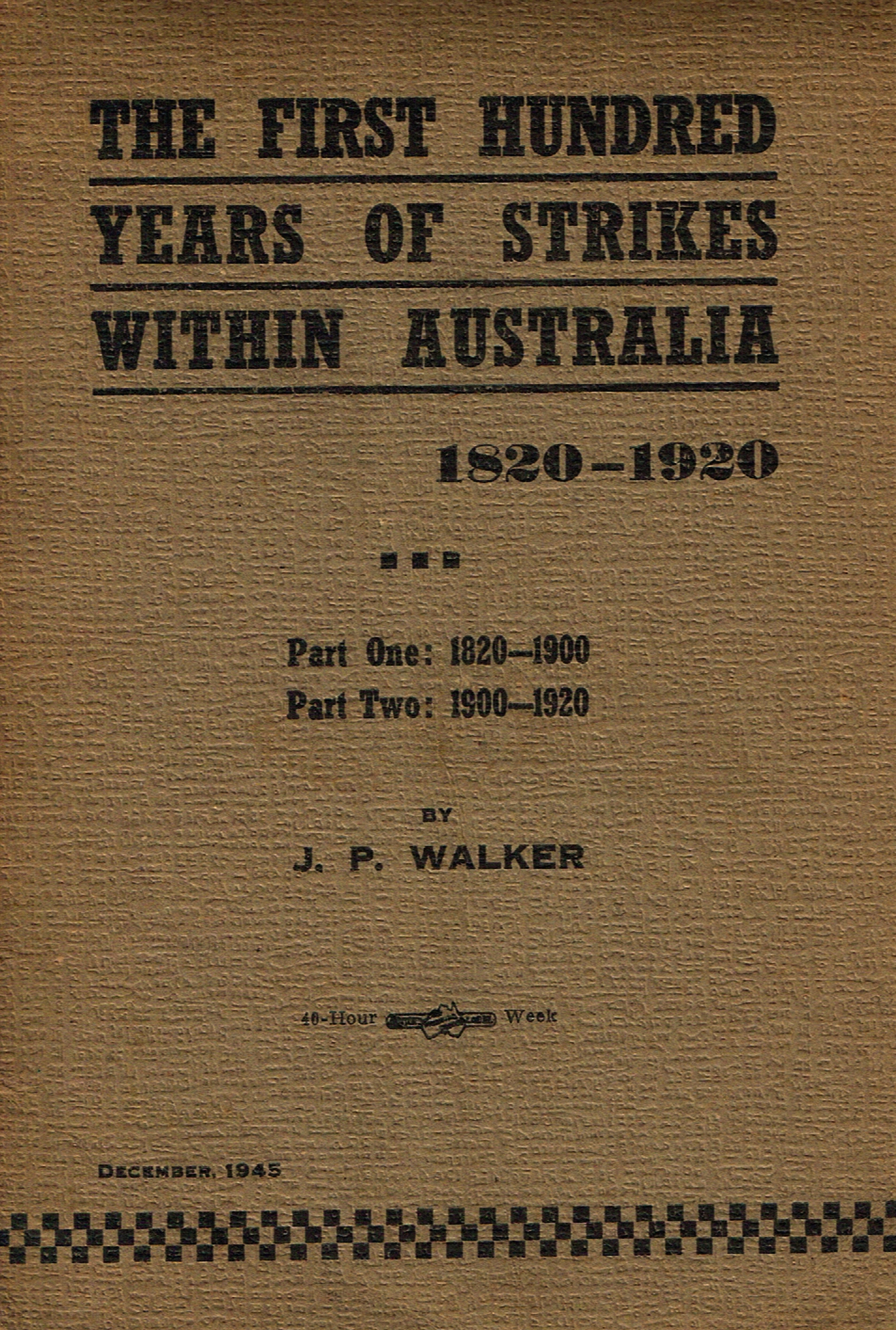 The first hundred years of strikes in Australia. 1820-1920